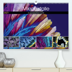 Mikrokristalle in polarisiertem Licht (Premium, hochwertiger DIN A2 Wandkalender 2021, Kunstdruck in Hochglanz) von Becker,  Thomas