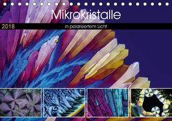 Mikrokristalle in polarisiertem Licht (Tischkalender 2018 DIN A5 quer) von Becker,  Thomas