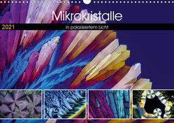 Mikrokristalle in polarisiertem Licht (Wandkalender 2021 DIN A3 quer) von Becker,  Thomas