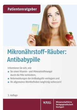Mikronährstoff-Räuber: Antibabypille von Gröber,  Uwe, Kisters,  Klaus
