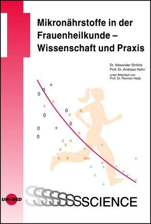 Mikronährstoffe in der Frauenheilkunde – Wissenschaft und Praxis von Hahn,  Andreas, Ströhle,  Alexander
