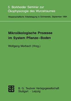 Mikroökologische Prozesse im System Pflanze-Boden von Merbach,  Wolfgang