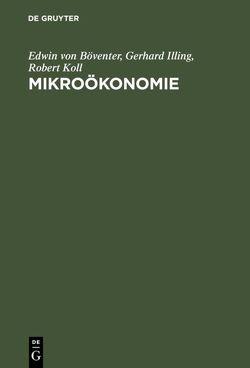 Mikroökonomie von Böventer,  Edwin von, Illing,  Gerhard, Koll,  Robert