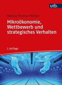 Mikroökonomie, Wettbewerb und strategisches Verhalten von Münter,  Markus Thomas