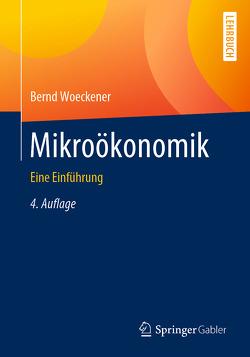 Mikroökonomik von Woeckener,  Bernd
