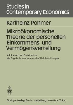 Mikroökonomische Theorie der personellen Einkommens- und Vermögensverteilung von Pohmer,  Karlheinz
