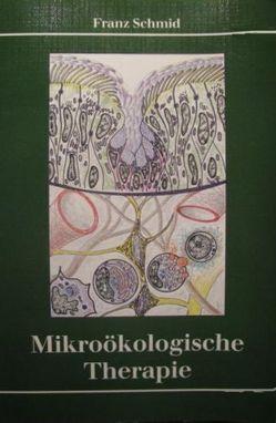 Mikroökologische Therapie von Schmid,  Franz