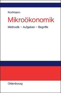 Mikroökonomik von Kortmann,  Walter