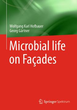 Mikroorganismen an Fassaden von Gärtner,  Georg, Hofbauer,  Wolfgang Karl
