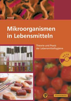 Mikroorganismen in Lebensmitteln von Hamdorf,  Johann, Keweloh,  Heribert, Revermann,  Maria