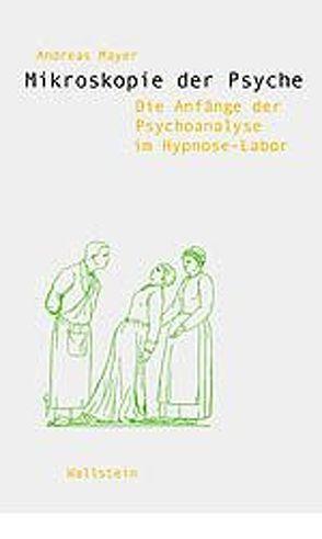 Mikroskopie der Psyche von Mayer,  Andreas