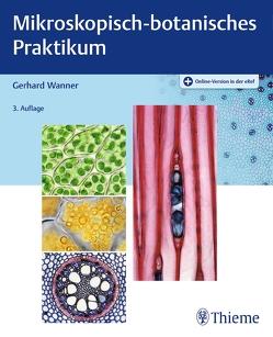 Mikroskopisch-botanisches Praktikum von Wanner,  Gerhard