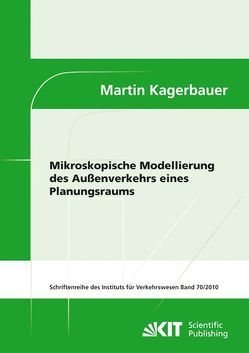 Mikroskopische Modellierung des Außenverkehrs eines Planungsraums von Kagerbauer,  Martin