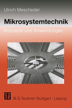 Mikrosystemtechnik von Mescheder,  Ulrich