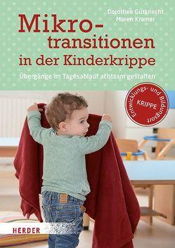 Mikrotransitionen in der Kinderkrippe von Gutknecht,  Dorothee, Kramer,  Maren, Maddalena,  Gudrun de