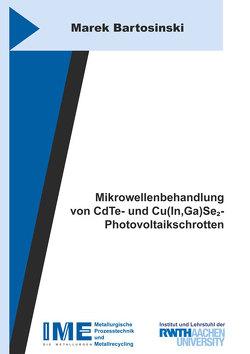 Mikrowellenbehandlung von CdTe- und Cu(In,Ga)Se2- Photovoltaikschrotten von Bartosinski,  Marek