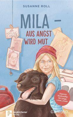 Mila – Aus Angst wird Mut von Roll,  Susanne