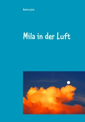 Mila in der Luft von Janis,  Bettina