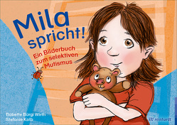 Mila spricht! von Bürgi Wirth,  Babette, Kolb,  Stefanie