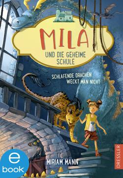 Mila und die geheime Schule 2. Schlafende Drachen weckt man nicht von Ceccarelli,  Simona M., Mann,  Miriam