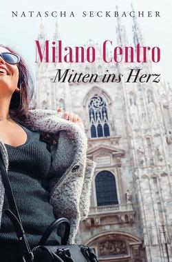 Milano Centro von Seckbacher,  Natascha