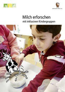 Milch erforschen mit inklusiven Kindergruppen von Kuhnen,  Birgit, Luck-Haller,  Erika