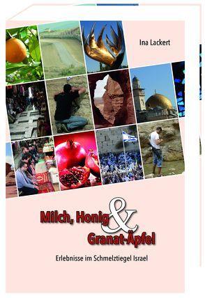 Milch, Honig und Granat-Äpfel von Lackert,  Ina
