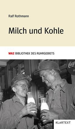 Milch und Kohle von Rothmann,  Ralf