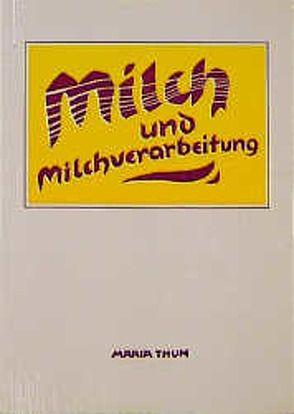 Milch und Milchverarbeitung von Thun,  Maria