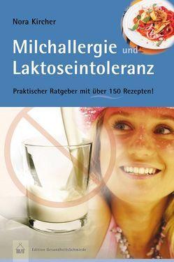 Milchallergien und Laktoseintoleranz von Kircher,  Nora
