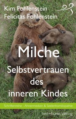 Milche – Selbstvertrauen des inneren Kindes von Fohlenstein,  Felicitas, Fohlenstein,  Kim