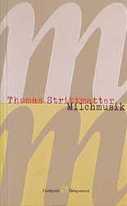 Milchmusik von Strittmatter,  Thomas