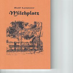 Milchplatz von Leistner,  Rolf