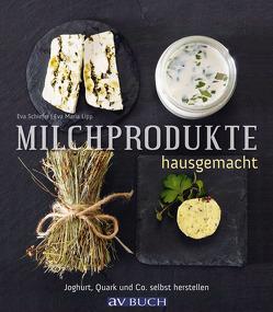 Milchprodukte hausgemacht von Lipp,  Eva Maria, Schiefer,  Eva
