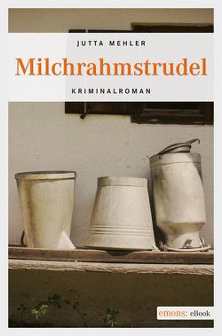Milchrahmstrudel von Mehler,  Jutta