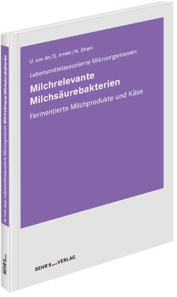 Milchrelevante Milchsäurebakterien von Irmler,  Stefan, Shani,  Noam, von Ah,  Ueli
