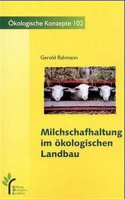 Milchschafhaltung im ökologischen Landbau von Rahmann,  Gerold