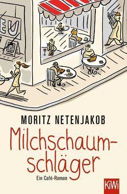Milchschaumschläger von Netenjakob,  Moritz