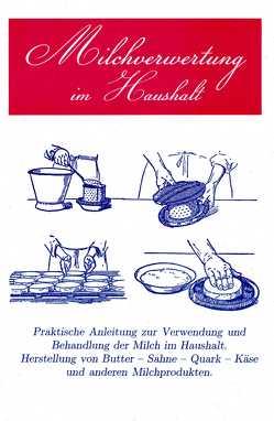Milchverwertung im Haushalt von Schneider,  J.