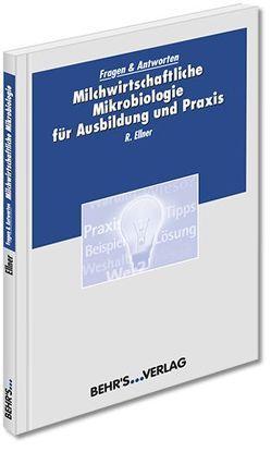 Milchwirtschaftliche Mikrobiologie für Ausbildung und Praxis von Ellner,  Dr. Richard