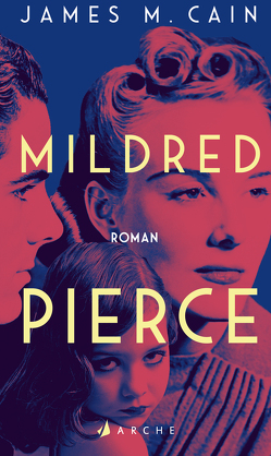 Mildred Pierce von Cain,  James M., Torberg,  Peter