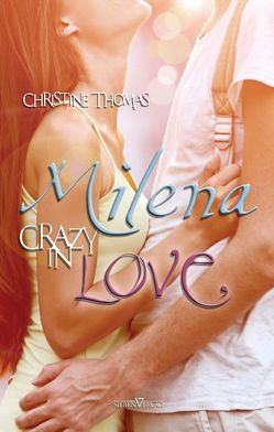 Milena – Crazy in Love von Thomas,  Christine
