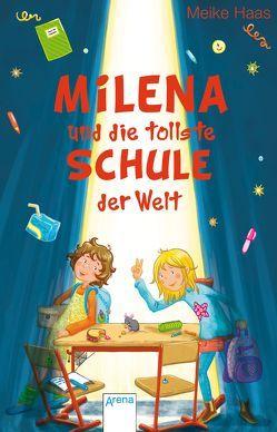 Milena und die tollste Schule der Welt von Haas,  Meike, Völkers,  Sabine