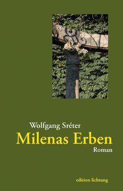 Milenas Erben von Sréter,  Wolfgang