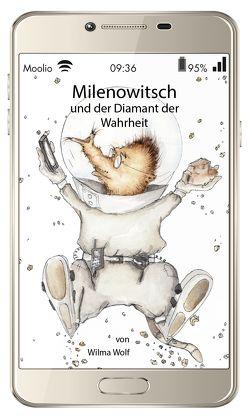 Milenowitsch und der Diamant der Wahrheit von Wolf, Wilma