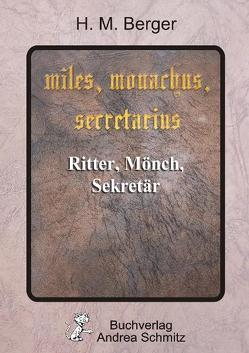 miles, monachus, secretarius von Berger,  H. M.