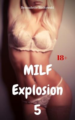 MILF Explosion 5 von Binkowski,  Bernadette