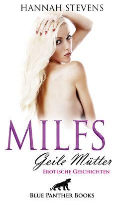 MILFS – Geile Mütter | Erotische Geschichten von Stevens,  Hannah