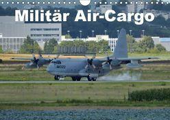 Militär Air-Cargo (Wandkalender 2019 DIN A4 quer)