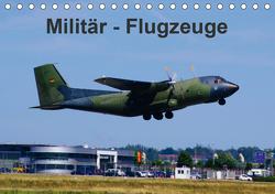 Militär – Flugzeuge (Tischkalender 2021 DIN A5 quer) von Heilscher,  Thomas